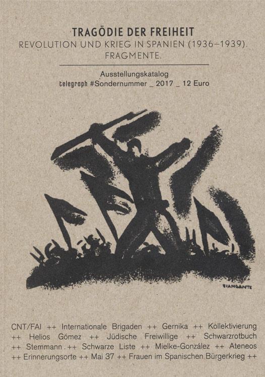 """telegraph Sonderausgabe 2017 """"Tragödie der Freiheit"""" - 80 Jahre Revolution und Krieg in Spanien"""