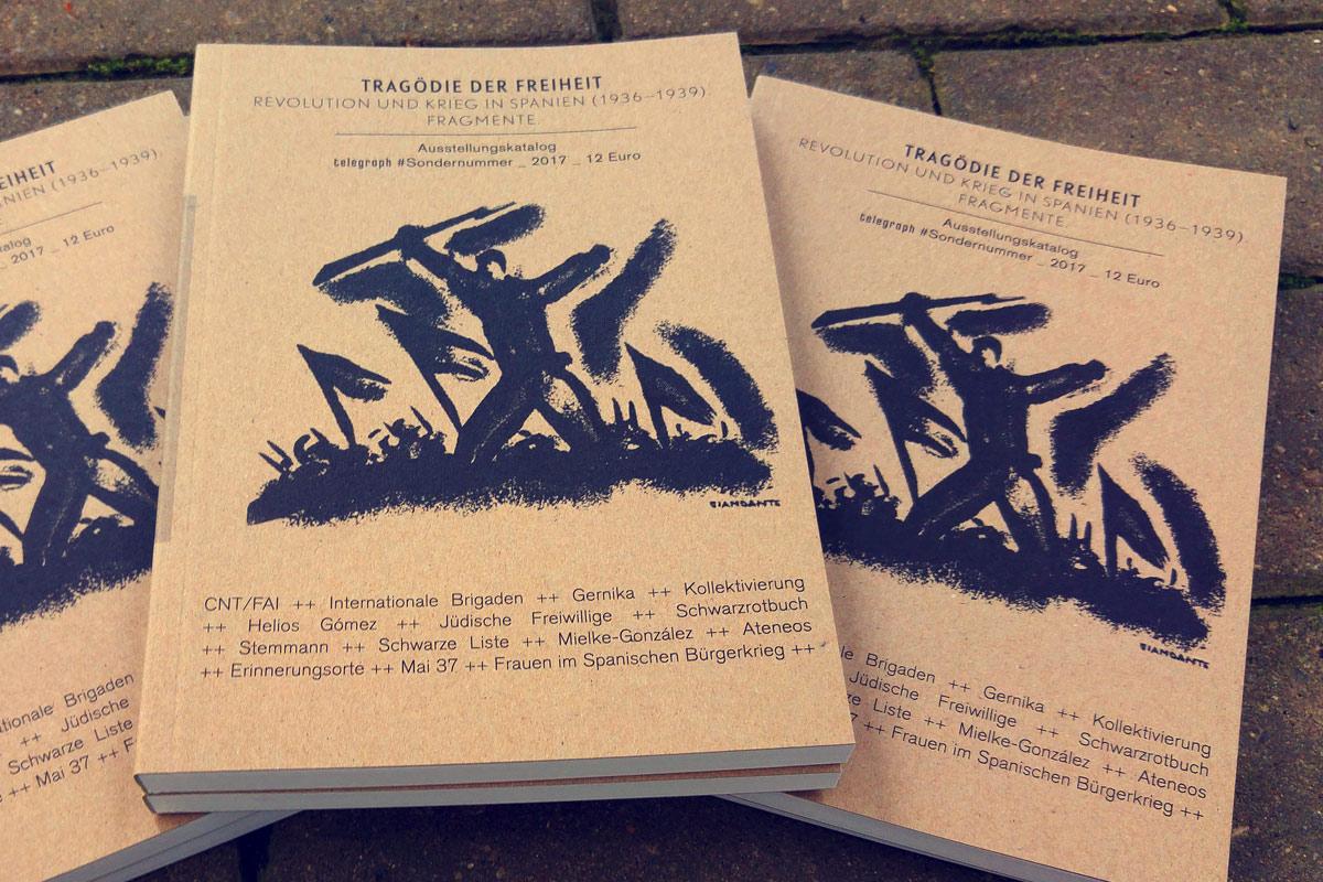 """Die telegraph Sondernummer """"Tragödie der Freiheit"""" – Revolution und Krieg in Spanien 1936-39. Fragmente."""