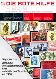 """Rote Hilfe Zeitung 4/2016 - """"Siegerjustiz - Verfolgung und Delegitimierung eines sozialistischen Versuchs seit 1990"""""""