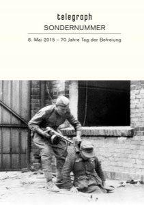"""telegraph Sondernummer 2015 """"70 Jahre Tag der Befreiung"""""""