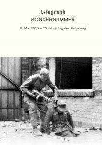 """telegraph Sonderausgabe 2015 """"70 Jahre Tag der Befreiung"""""""